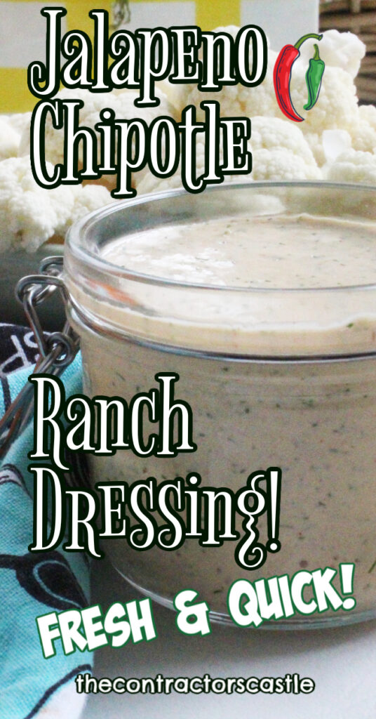 Jalapeno Chipotel Ranch Dressing Pinterest Pin with a close up of the dressing in a glass jar