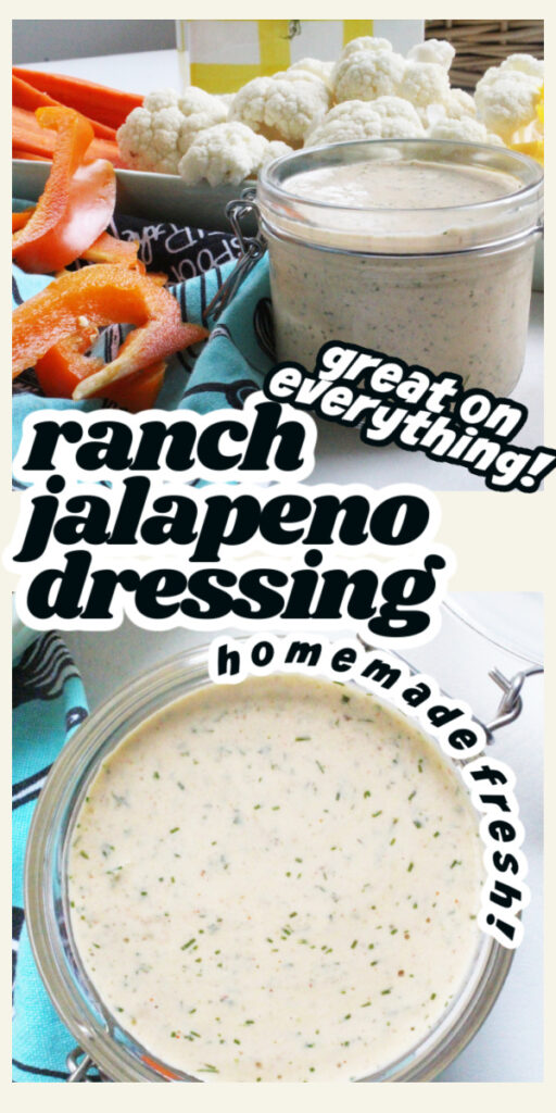 side view with veggies and overhead view of jalapeno ranch dressing