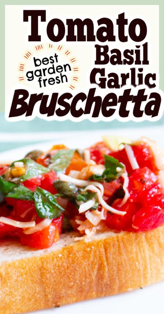 tomato basil garlic bruschetta