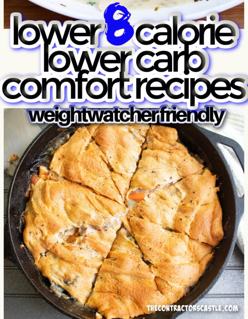 8 lower calorie lower carb cofort food recipes with a cast iron chicken pot pie